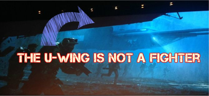 Rogue One Analysis: The U-Wing is NOT a Starfighter!