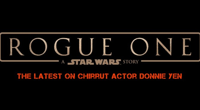 EXCLUSIVE: The Latest on Rogue One Actor Donnie Yen