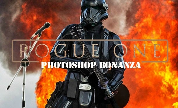 Rogue One Photoshop Bonanza!